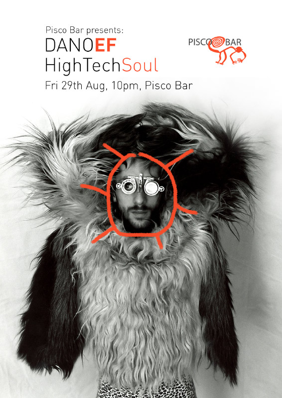 DanoEF HighTechSoul @ Pisco Bar