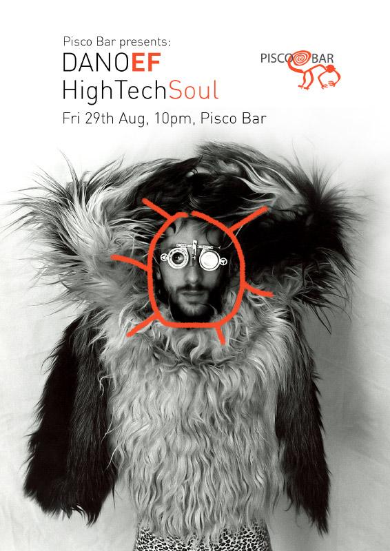 DanoEF HighTechSoul @ Pisco Bar